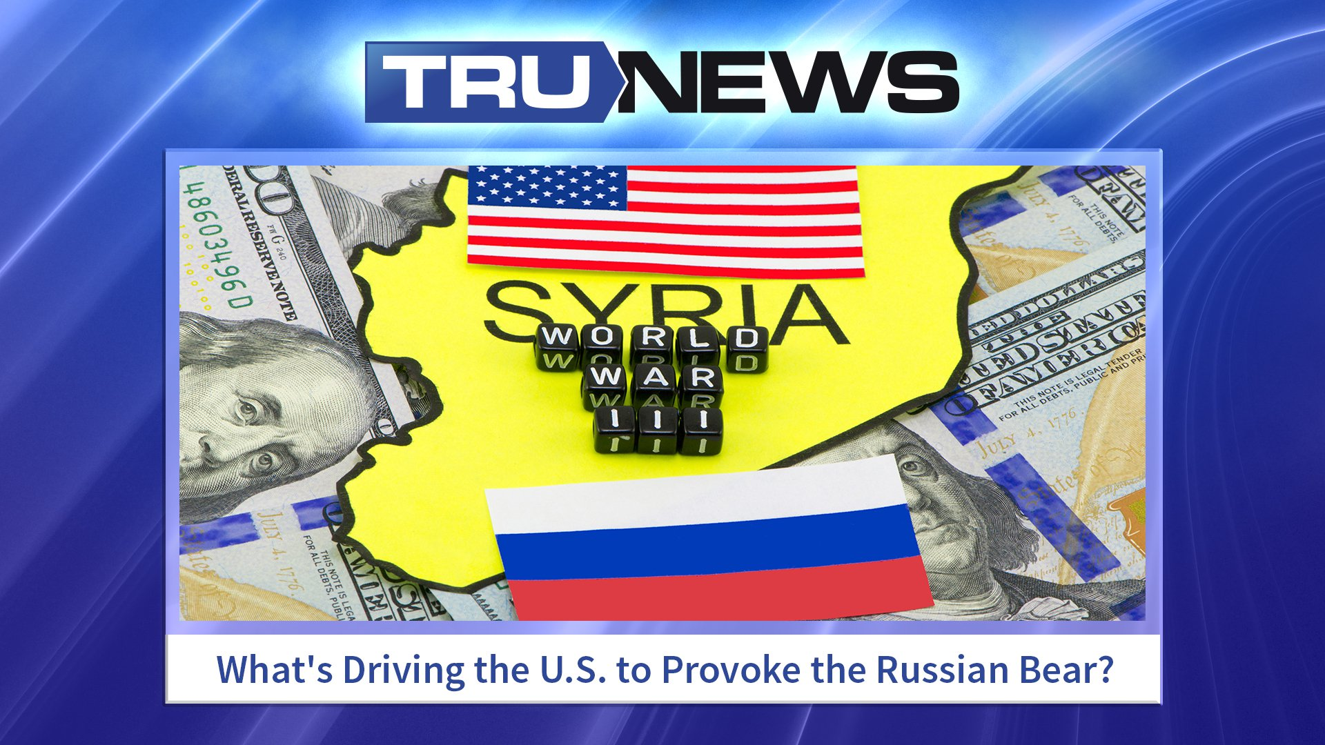 What's Driving the U.S. to Provoke the Russian Bear?